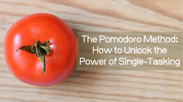 The Pomodoro Method: How to Unlock the Power of Single-Tasking