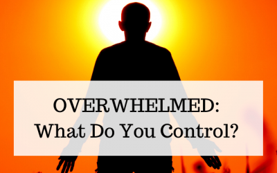 Overwhelmed: How to Challenge What You Control