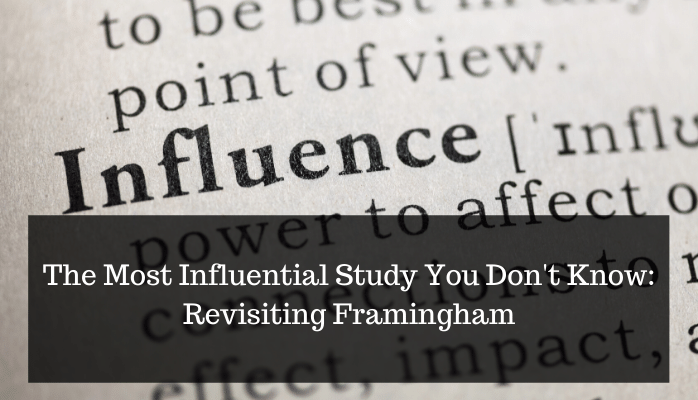 The Most Influential Study You Don't Know: Revisiting Framingham
